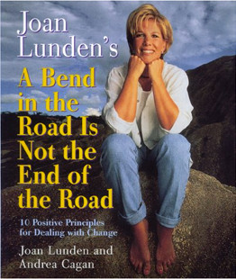 Joan lundens a bend in the road is not the end of the road